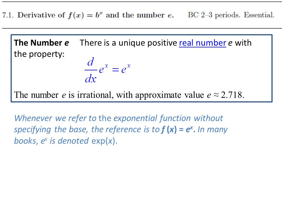 The Number e There is a unique positive real number e with the property: