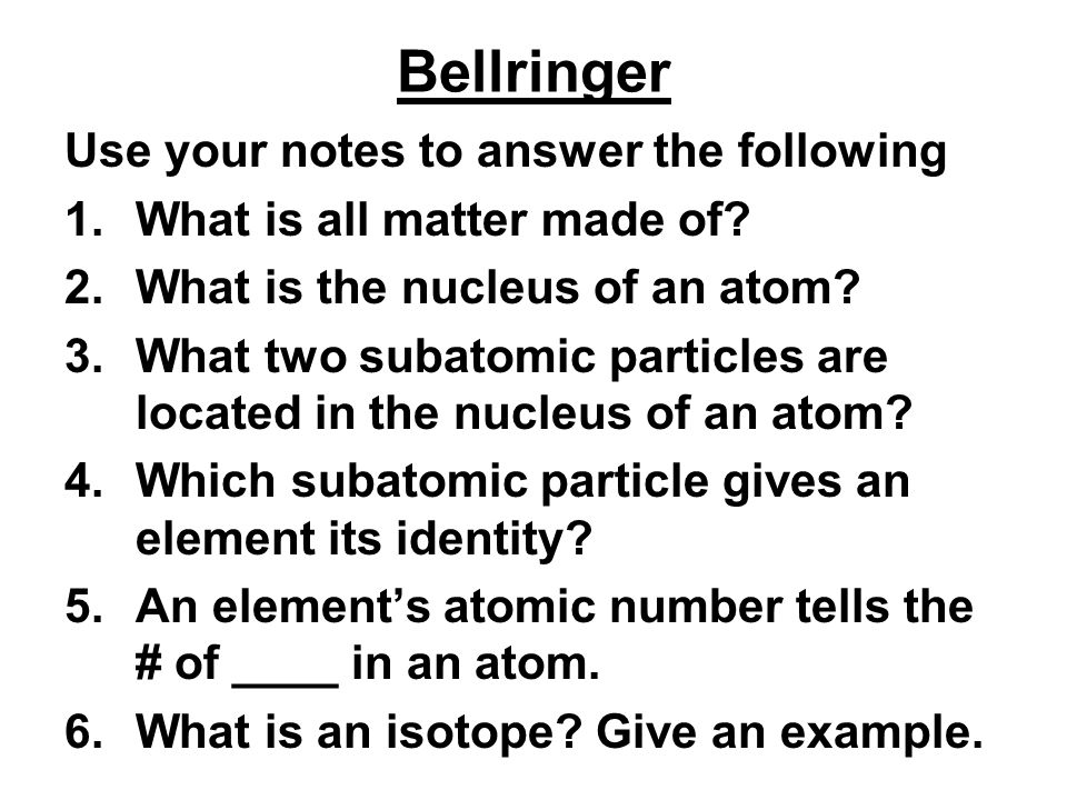 Bellringer Use your notes to answer the following