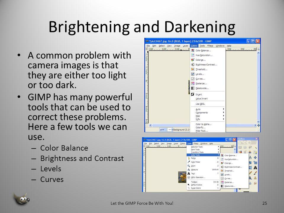 Brightening and Darkening