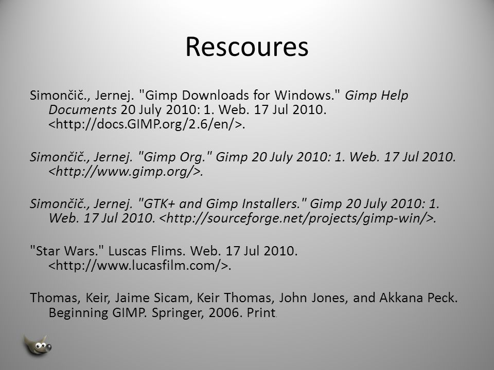 Rescoures Simončič., Jernej. Gimp Downloads for Windows. Gimp Help Documents 20 July 2010: 1. Web. 17 Jul 2010. <http://docs.GIMP.org/2.6/en/>.