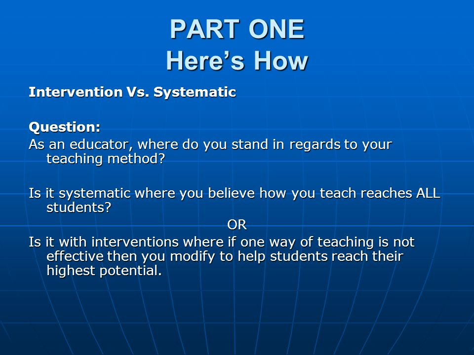 PART ONE Here's How Intervention Vs. Systematic Question: