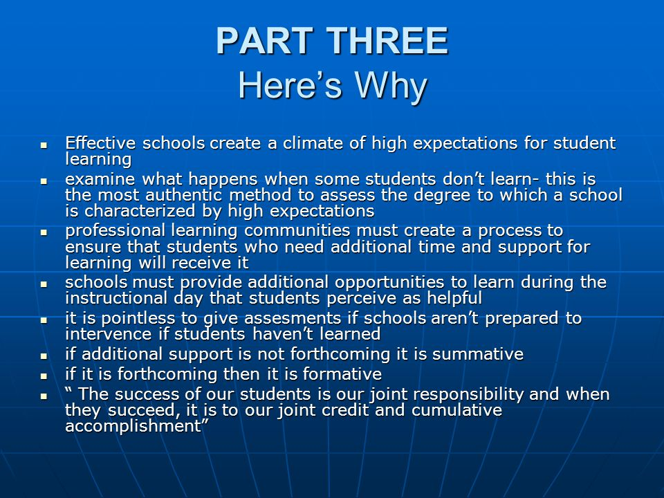PART THREE Here's Why Effective schools create a climate of high expectations for student learning.