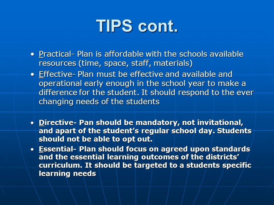 TIPS cont. Practical- Plan is affordable with the schools available resources (time, space, staff, materials)