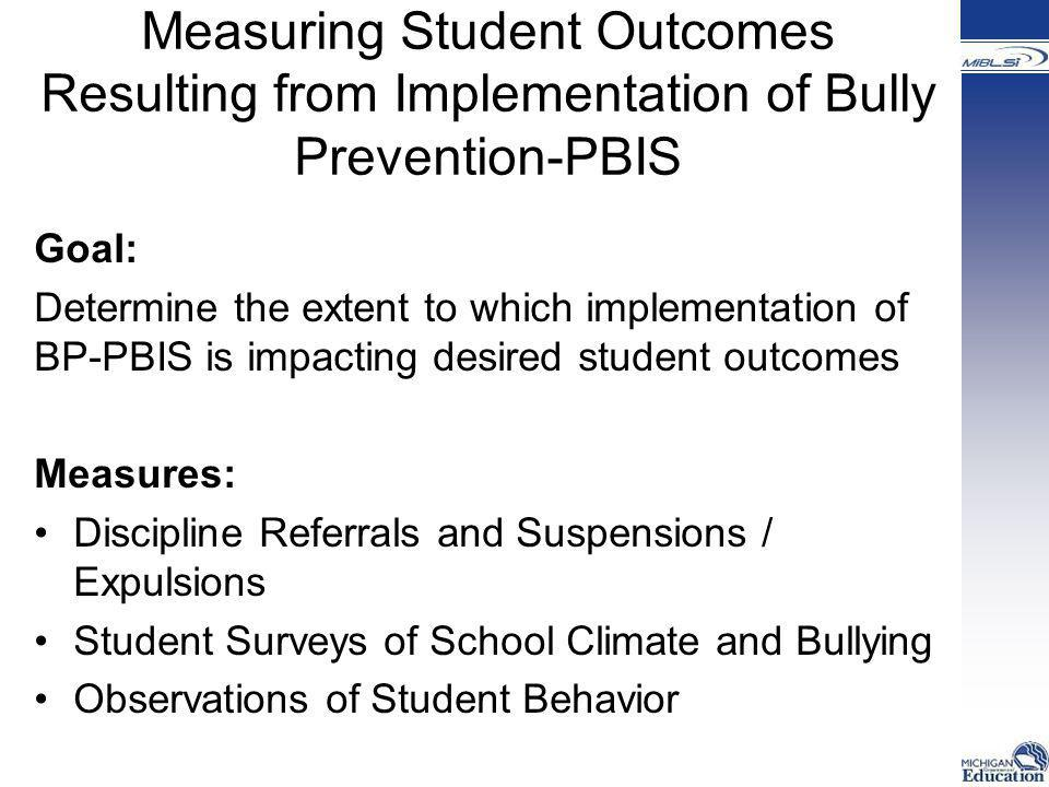 Measuring Student Outcomes Resulting from Implementation of Bully Prevention-PBIS