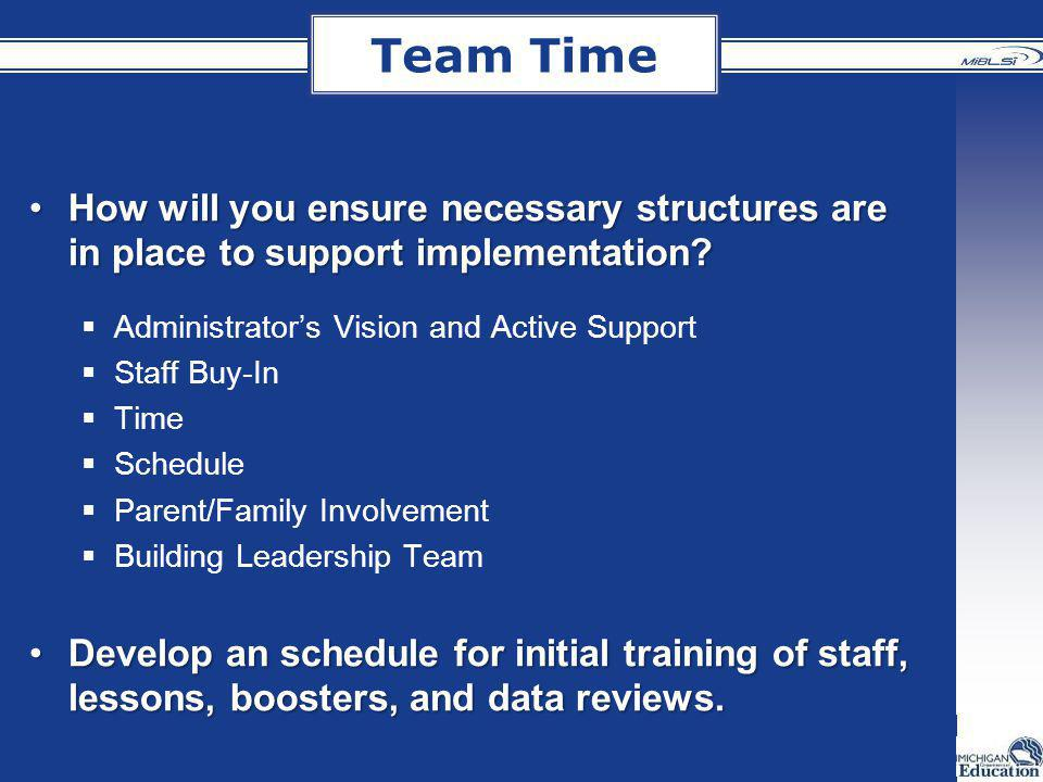 Team Time How will you ensure necessary structures are in place to support implementation Administrator's Vision and Active Support.