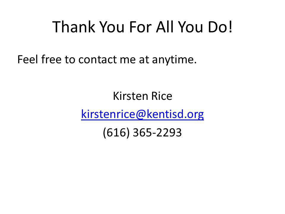 Thank You For All You Do. Feel free to contact me at anytime.
