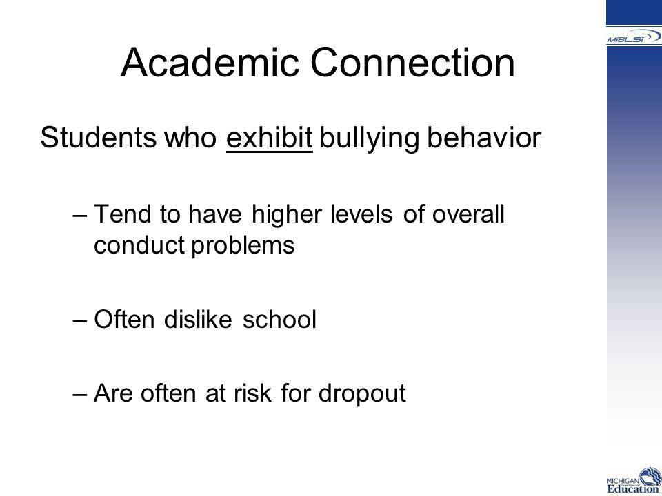 Academic Connection Students who exhibit bullying behavior