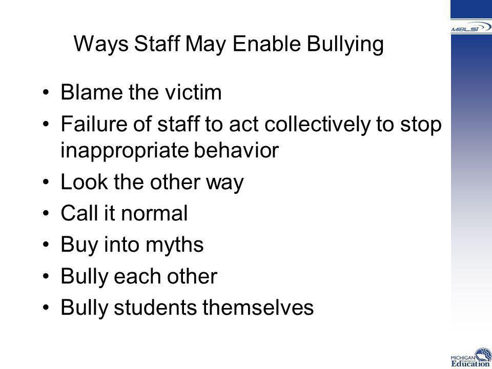 Ways Staff May Enable Bullying