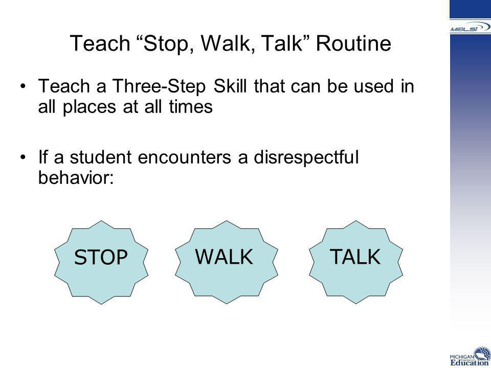 Teach Stop, Walk, Talk Routine