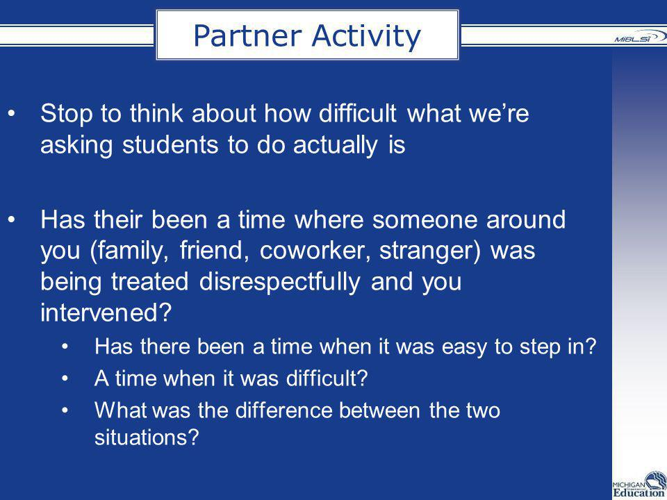 Partner Activity Stop to think about how difficult what we're asking students to do actually is.