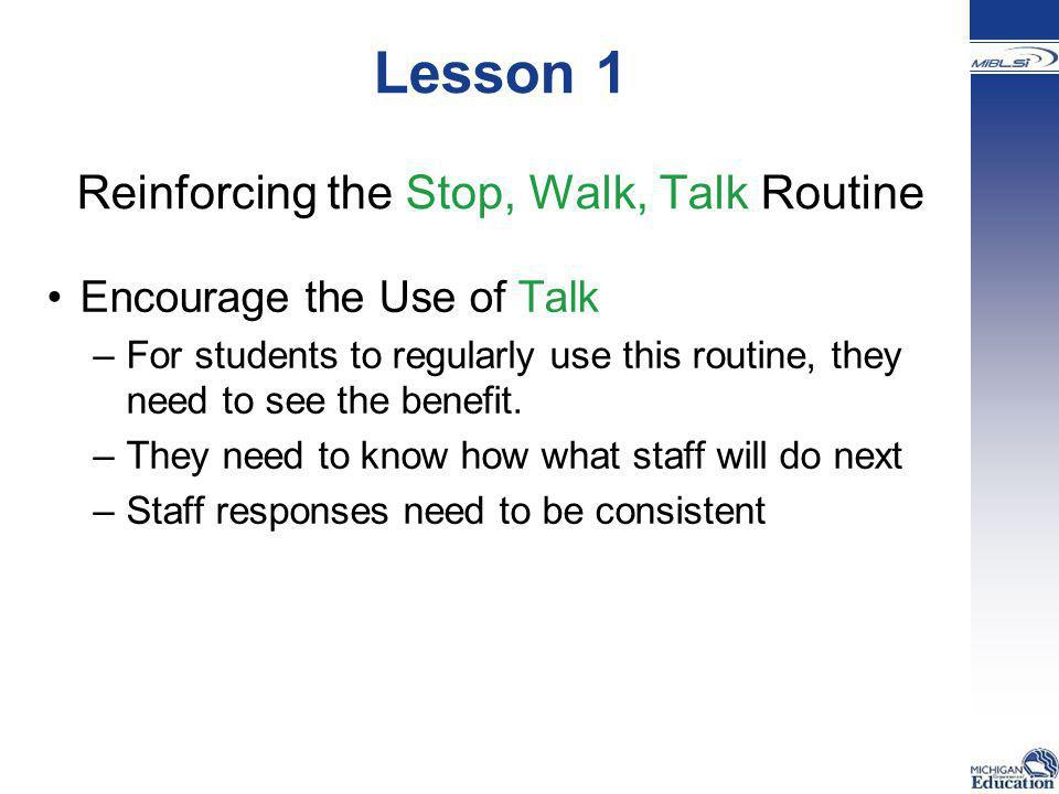 Lesson 1 Reinforcing the Stop, Walk, Talk Routine