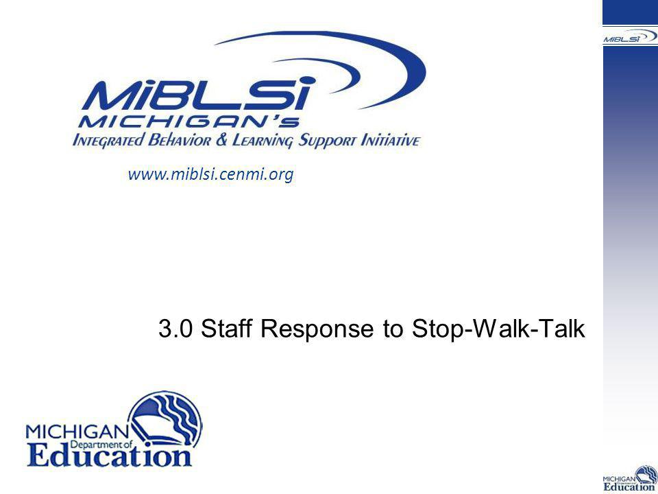 3.0 Staff Response to Stop-Walk-Talk