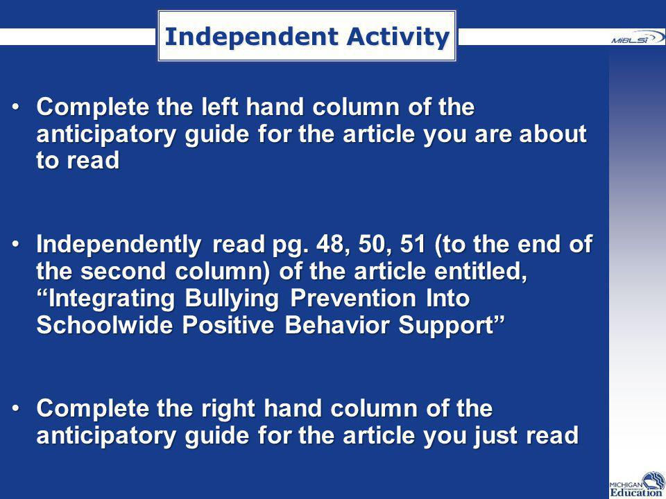Independent Activity Complete the left hand column of the anticipatory guide for the article you are about to read.