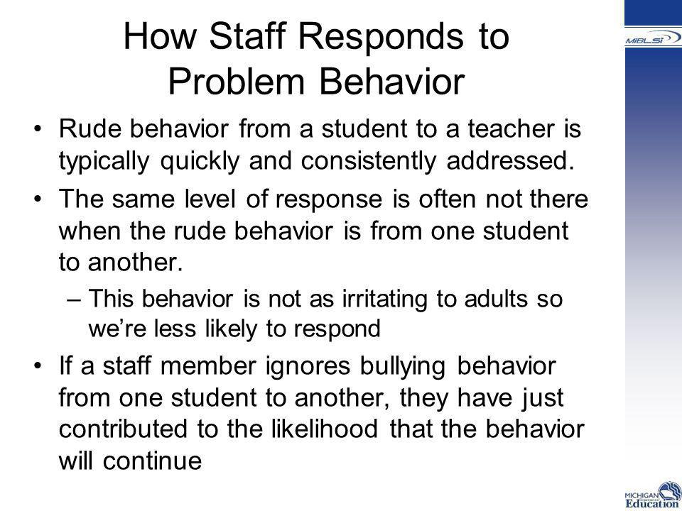 How Staff Responds to Problem Behavior