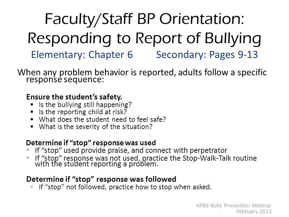 Faculty/Staff BP Orientation: Responding to Report of Bullying Elementary: Chapter 6 Secondary: Pages 9-13