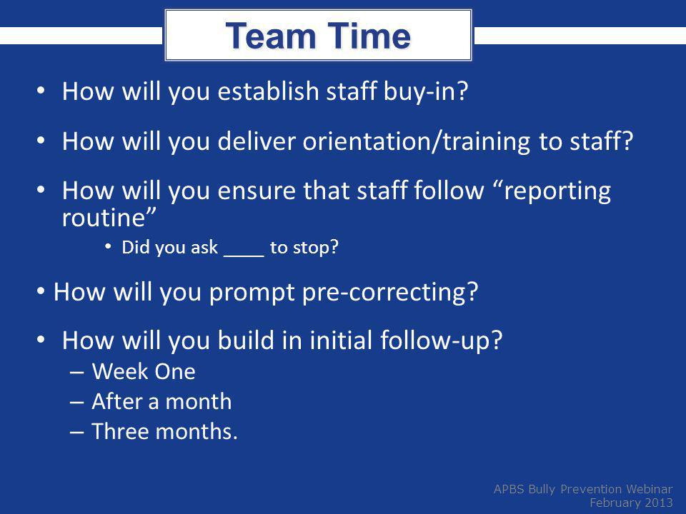 Team Time How will you establish staff buy-in