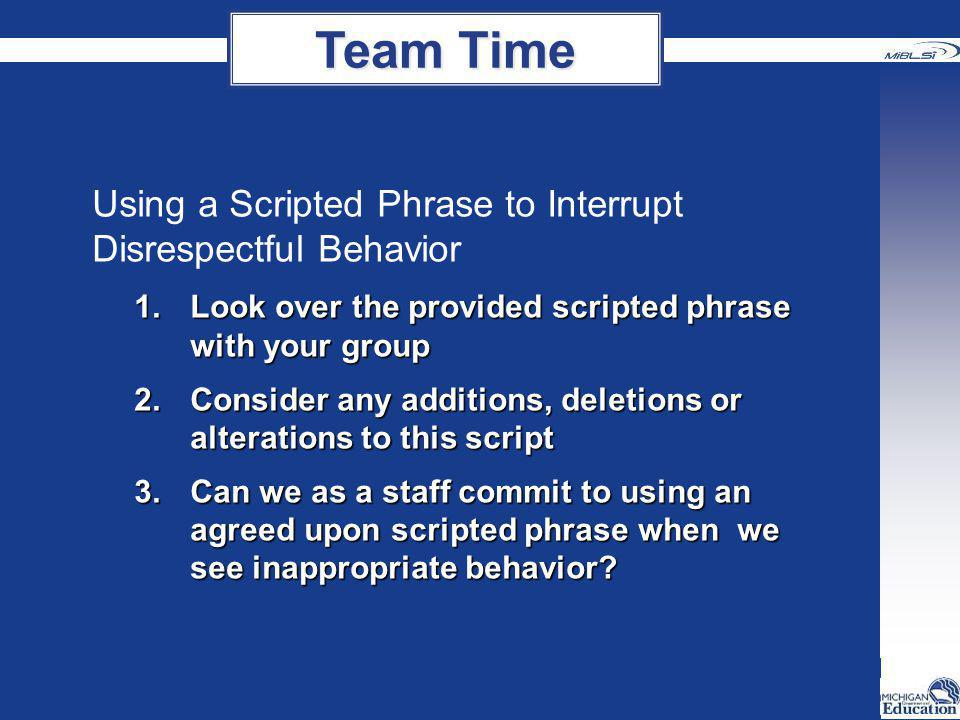 Team Time Using a Scripted Phrase to Interrupt Disrespectful Behavior