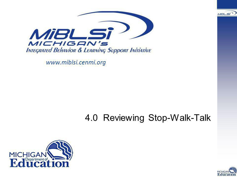 4.0 Reviewing Stop-Walk-Talk