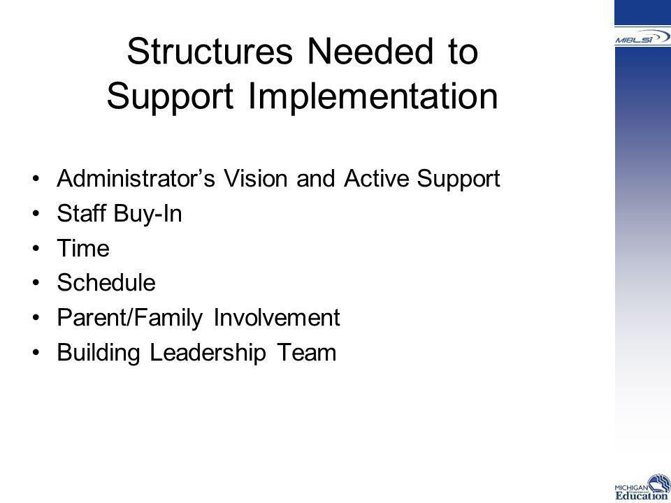 Structures Needed to Support Implementation