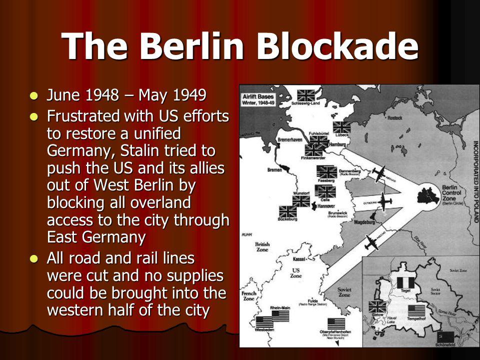 The Berlin Blockade June 1948 – May 1949
