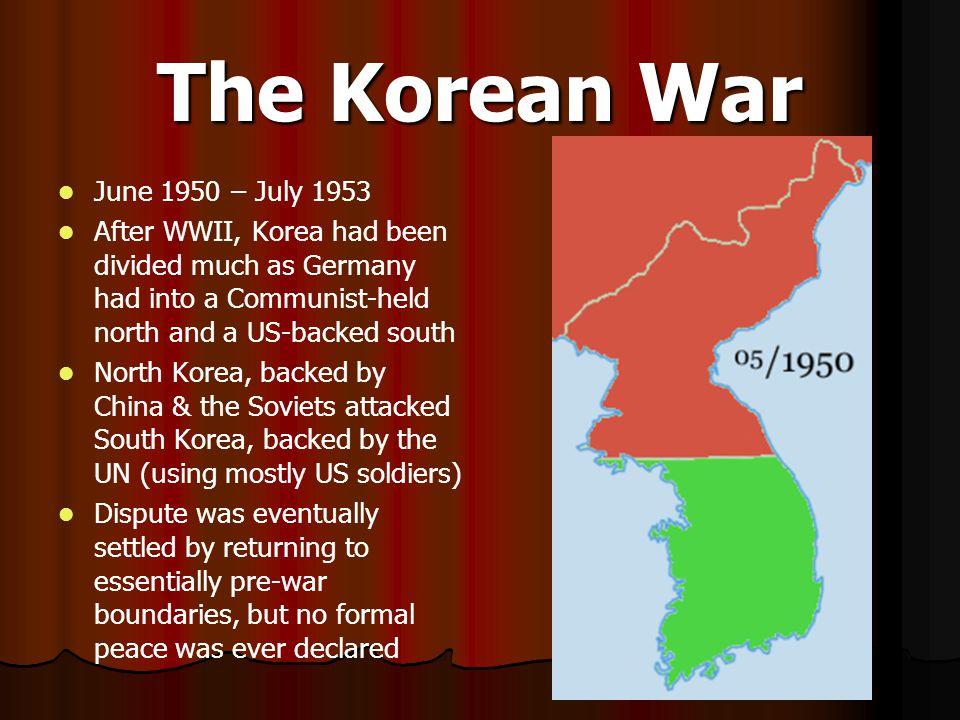 The Korean War June 1950 – July 1953