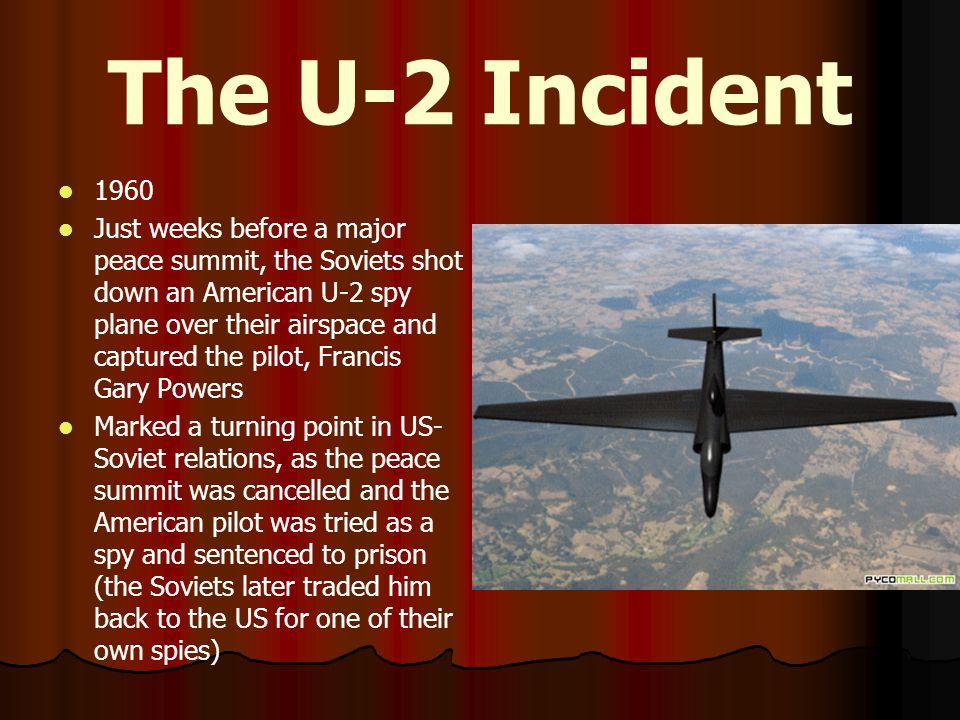 The U-2 Incident 1960.