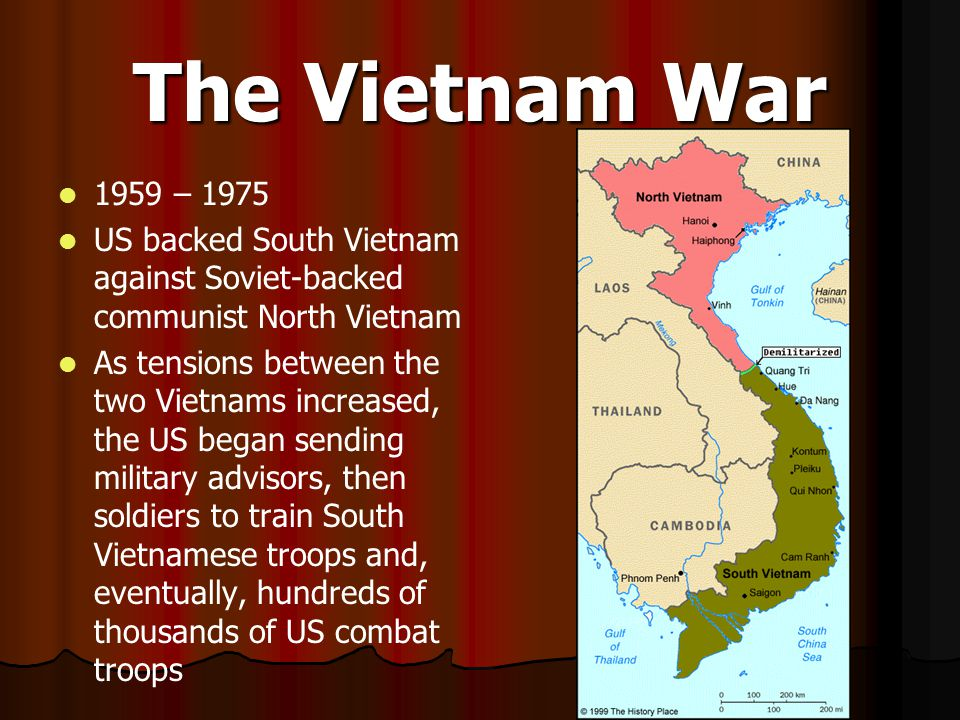 The Vietnam War 1959 – 1975. US backed South Vietnam against Soviet-backed communist North Vietnam.