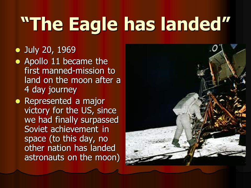 The Eagle has landed July 20, 1969