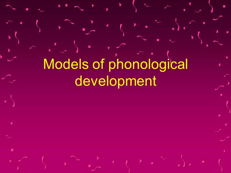 Models of phonological development
