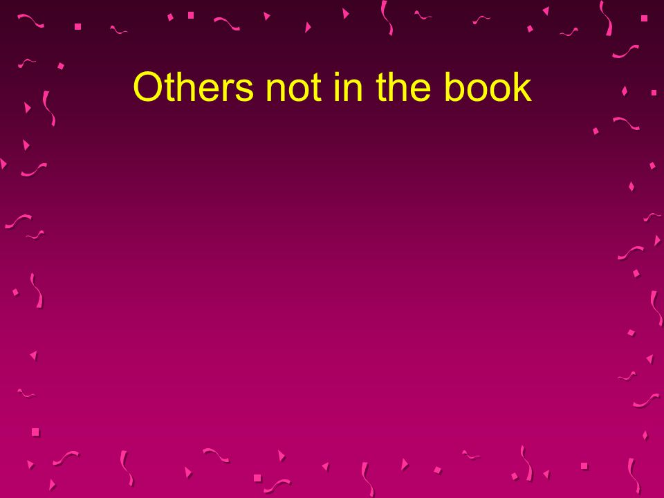 Others not in the book