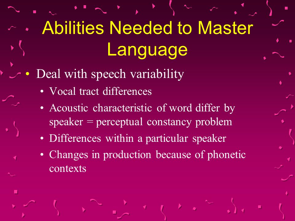Abilities Needed to Master Language
