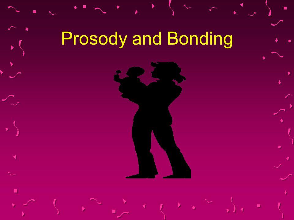 Prosody and Bonding