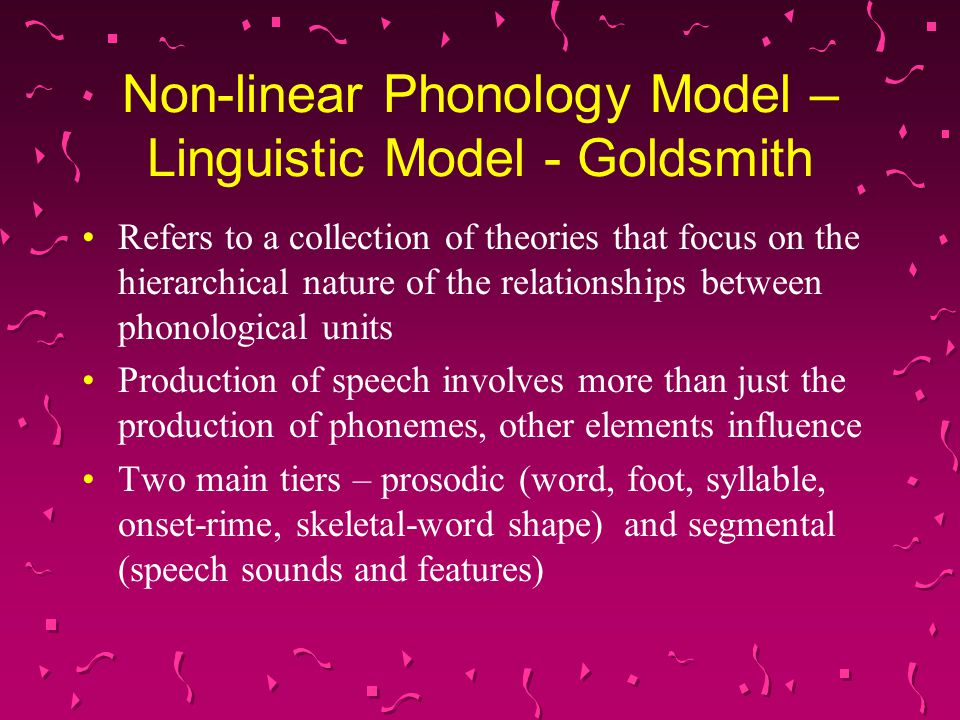 Non-linear Phonology Model – Linguistic Model - Goldsmith