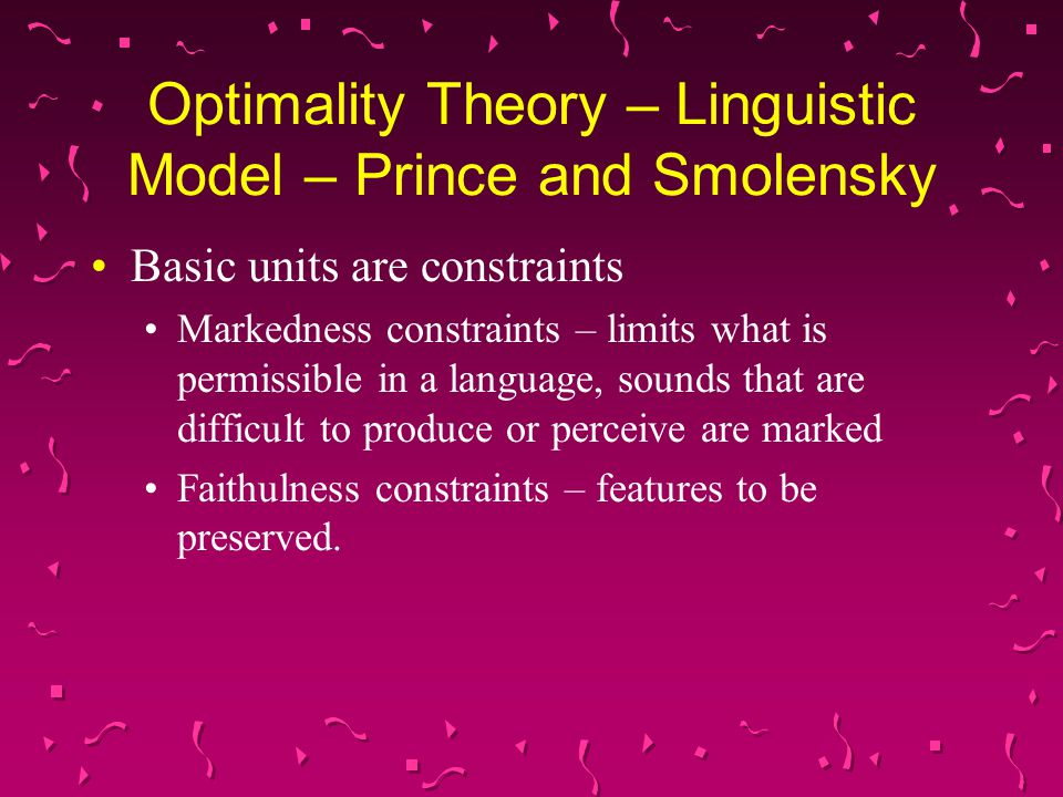 Optimality Theory – Linguistic Model – Prince and Smolensky