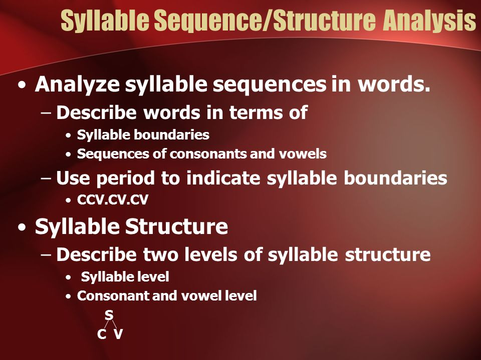 Syllable Sequence/Structure Analysis