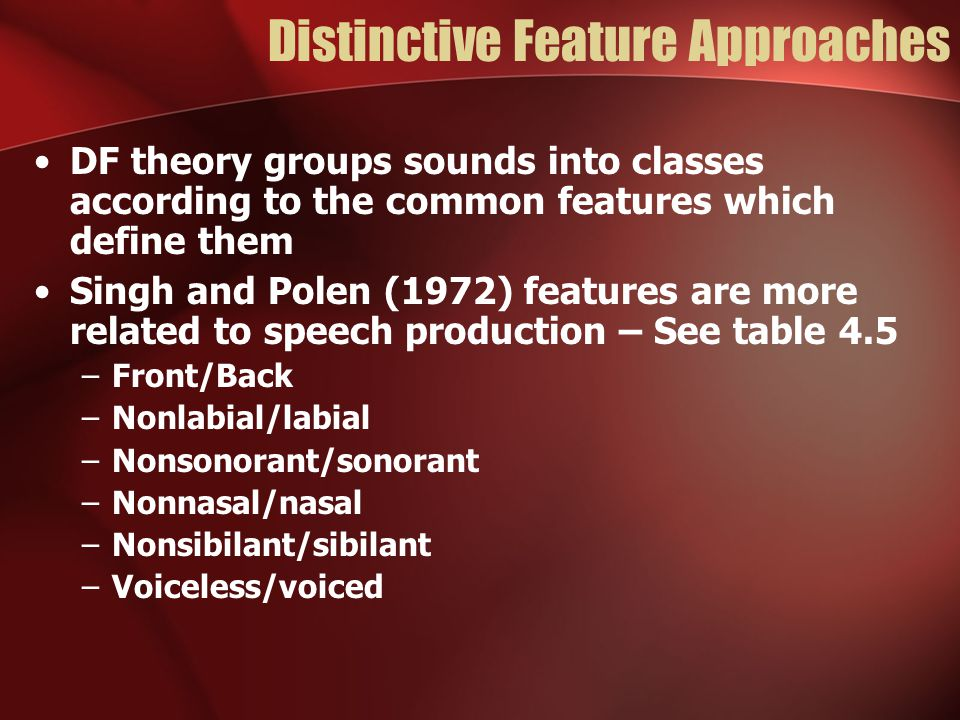 Distinctive Feature Approaches