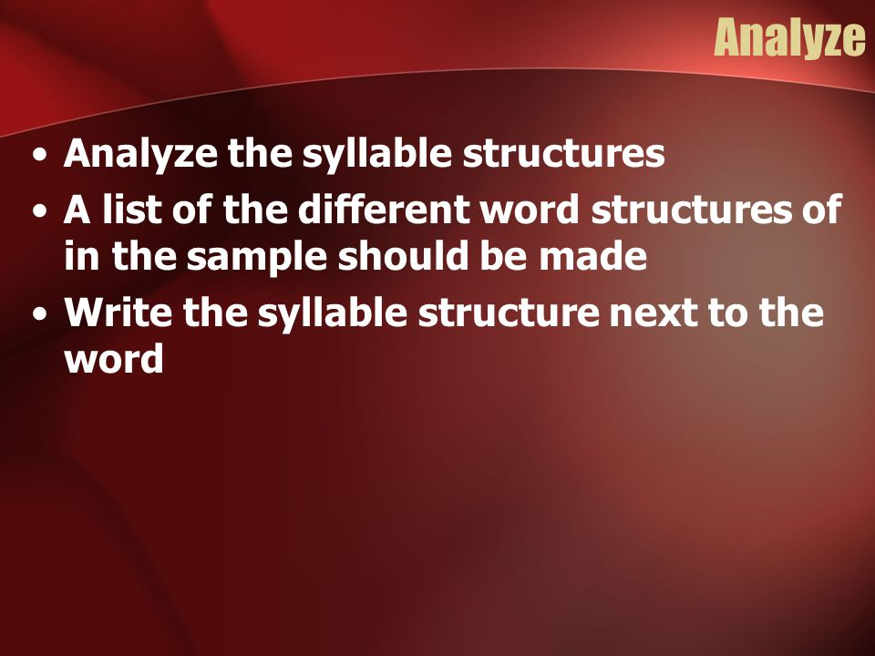 Analyze Analyze the syllable structures
