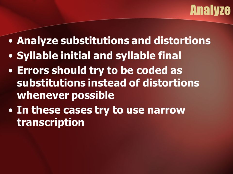 Analyze Analyze substitutions and distortions