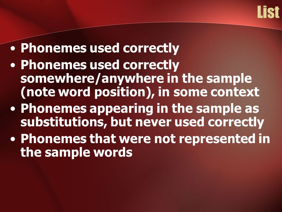 List Phonemes used correctly