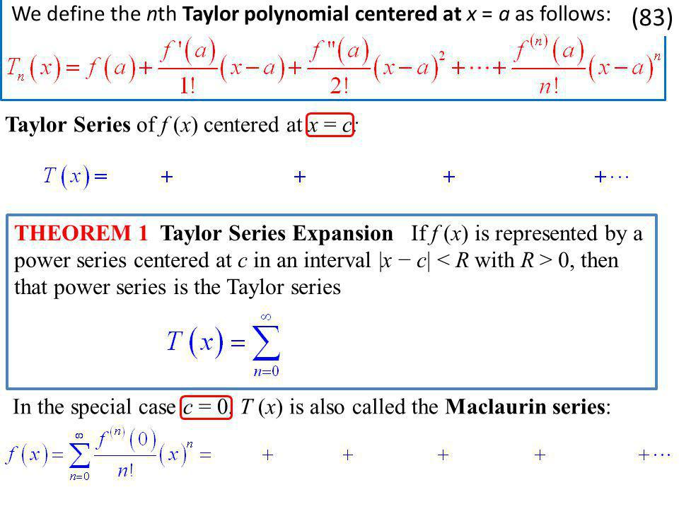 (83) We define the nth Taylor polynomial centered at x = a as follows: