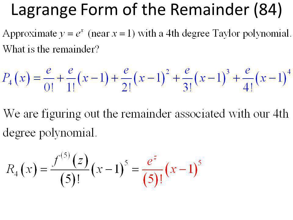 Lagrange Form of the Remainder (84)