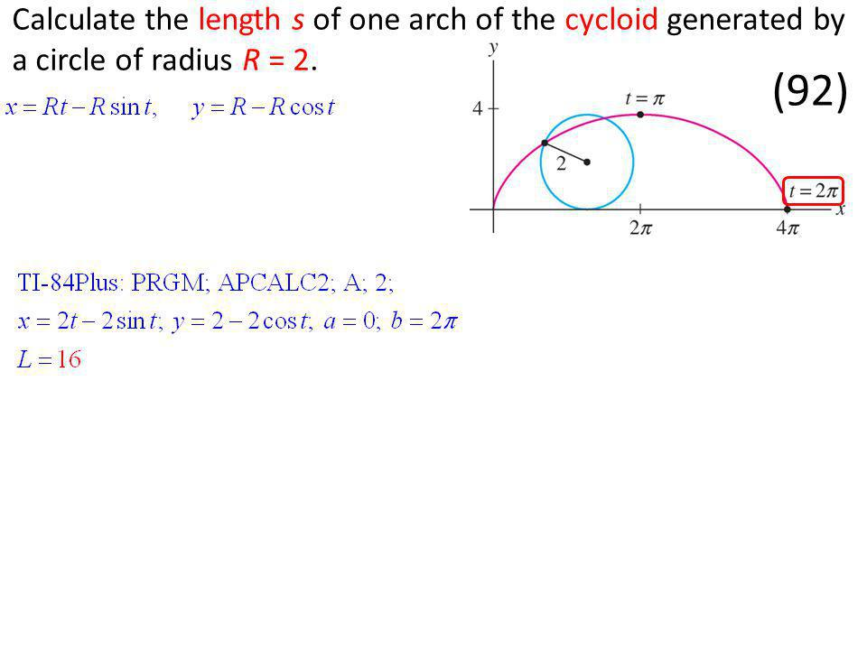 Calculate the length s of one arch of the cycloid generated by a circle of radius R = 2.