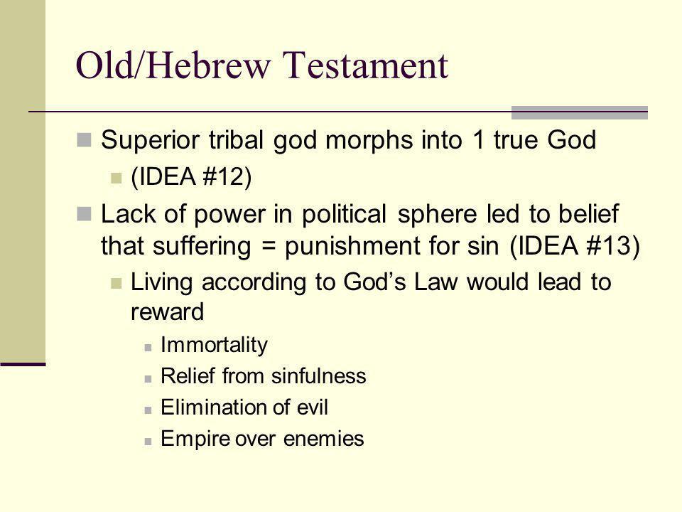 Old/Hebrew Testament Superior tribal god morphs into 1 true God
