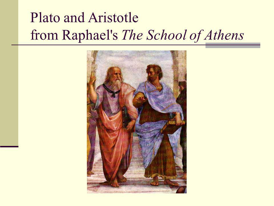 Plato and Aristotle from Raphael s The School of Athens