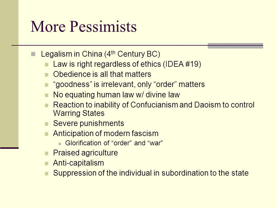 More Pessimists Legalism in China (4th Century BC)