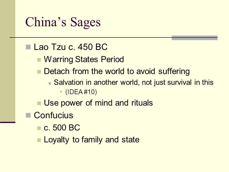 China's Sages Lao Tzu c. 450 BC Confucius Warring States Period