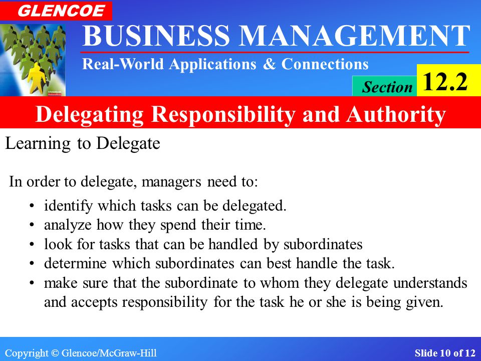 Learning to Delegate In order to delegate, managers need to: