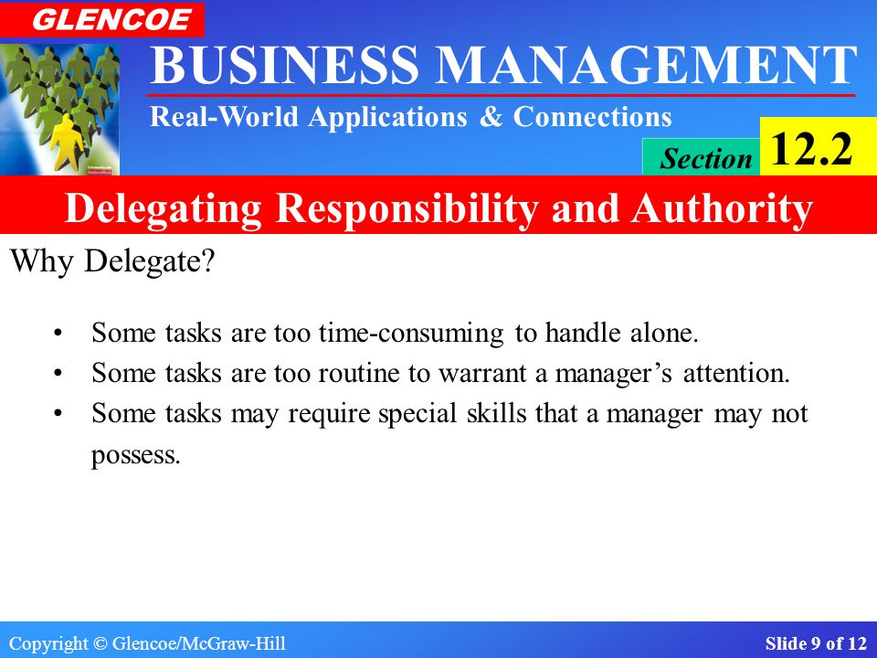 Why Delegate Some tasks are too time-consuming to handle alone.