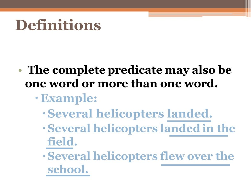 Definitions Example: Several helicopters landed.