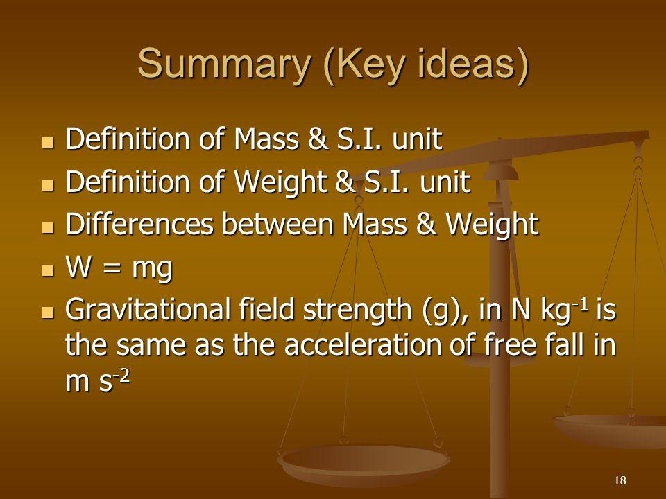 Summary (Key ideas) Definition of Mass & S.I. unit